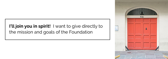 I'll join you in spirit! I want to give directly to the mission and goals of the Foundation