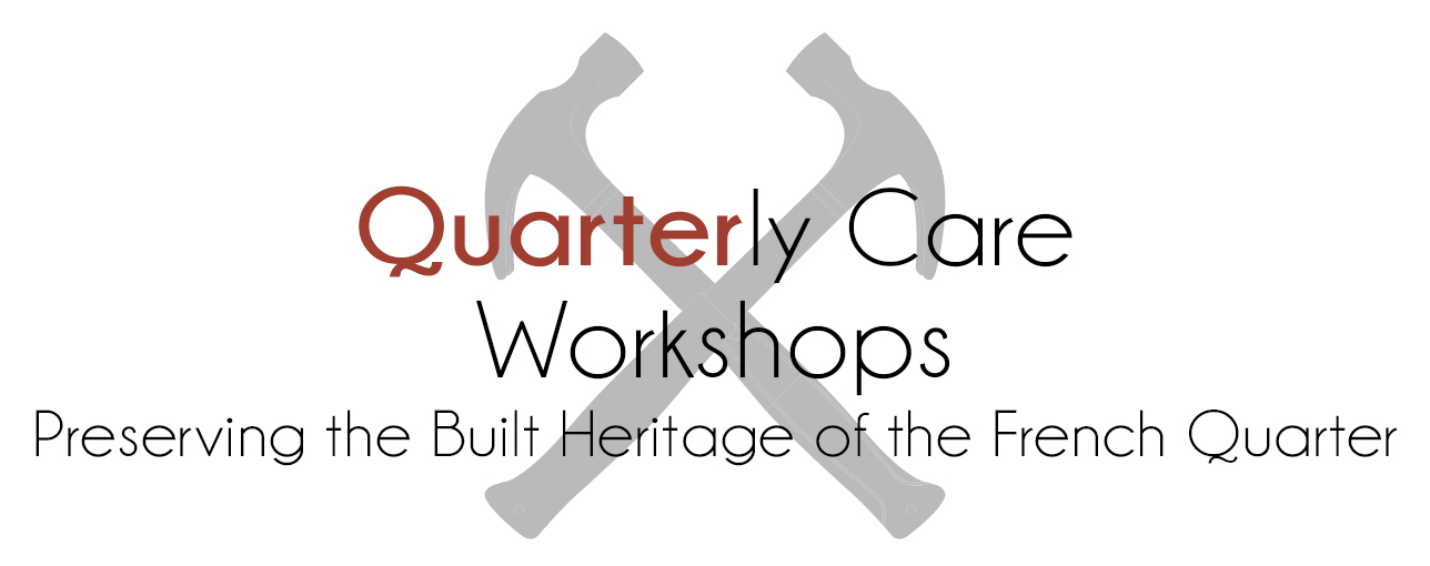 Quarterly Care Workshop:  Taking Care of Your Bricks and Mortar